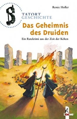 Das Geheimnis des Druiden: Ein Ratekrimi aus der Zeit der Kelten (Tatort Geschichte) -